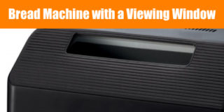 Bread Machine with a Viewing Window