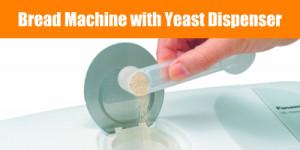 Bread Machine with Yeast Dispenser
